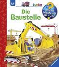 Die Baustelle / Wieso? Weshalb? Warum? Junior Bd. 7 von Kerstin M. Schuld (2004, Ringbuch)