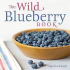 The Wild Blueberry Book by Virginia Wright (Hardback, 2011)