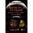 Alone in a Crowd Book 1 The J-nor Chronicles Paperback – 3 Mar 2005