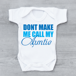 Don/'t Make Me Call My Auntie Funny Boys Baby Grow Bodysuit