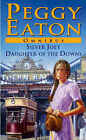 Peggy Eaton Omnibus:  Silver Joey ,  Daughter of the Downs by Peggy Eaton (Paperback, 2004)