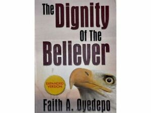 Details about The Dignity of The Believer by Pastor David Oyedepo