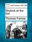 Shylock at the Bar. by Thomas Farrow (Paperback / softback, 2010)