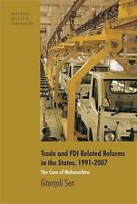 Trade and FDI Related Reforms in the States, 1991-2007: The Case of Maharashtra