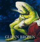 Brown, Glenn von Glenn Brown (2011, Gebundene Ausgabe)
