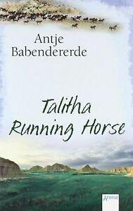 Talitha-Running-Horse-von-Antje-Babendererde-Buch-Zustand-gut