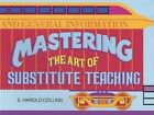 Mastering the Art of Substitute Teaching by Stanley Collins (Paperback, 1999)
