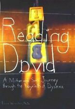 Reading David : A Mother and Son's Journey Through the Labyrinth of Dyslexia