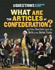 What Are the Articles of Confederation?: And Other Questions about the Birth of the United States by Laura Hamilton Waxman (Hardback, 2012)