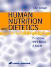 Human Nutrition and Dietetics by J. S. Garrow MD  PhD  FRCP  FRCP(Edin), W. Phi