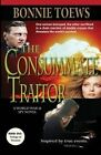 The Consummate Traitor by Bonnie Toews (Paperback / softback, 2016)