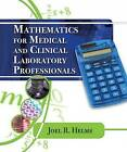 Mathematics for Medical and Clinical Laboratory Professionals by Joel Helms (Paperback, 2008)
