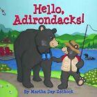 Hello, Adirondacks! by Martha Day Zschock (Board book, 2013)