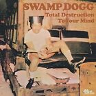 Swamp Dogg - Total Destruction to Your Mind (2013)