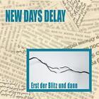 Erst Der Blitz Und Dann von New Days Delay (2014)