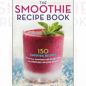 Details About The Smoothie Recipe Book For Weight Loss And Smoothies For Good Health