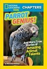 Parrot Genius!: And More True Stories of Amazing Animal Talents by Moira Rose Donohue (Paperback / softback, 2014)