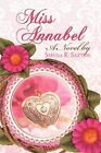 Miss Annabel 9781606106723 by Serena R Saxton Paperback
