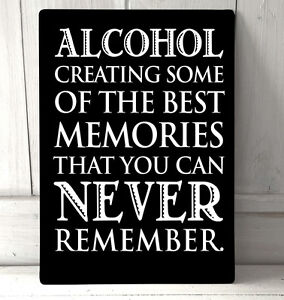 Image Is Loading Alcohol Greating Some Of The Best Memories Quote