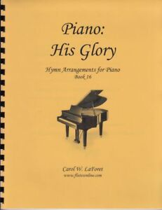 Church Hymn Arrangements for Piano His GLORY Pieces Solo Offertory Worship #16