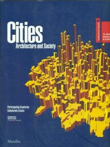 CITIES. ARCHITECTURE AND SOCIETY - VOL. II ARCHITETTURA/URBANISTICA AA.VV - Italia - CITIES. ARCHITECTURE AND SOCIETY - VOL. II ARCHITETTURA/URBANISTICA AA.VV - Italia