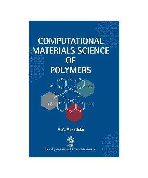A. A. Askadskii Computational Materials Science of Polymers