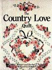 The Country Love Quilt by Rachel T. Pellman and Cheryl A. Benner (2013, Paperback)