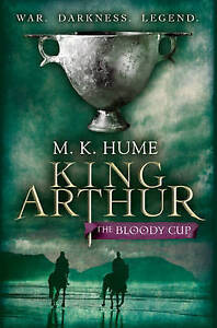 King-Arthur-The-Bloody-Cup-King-Arthur-Trilogy-3-By-K-Hume-M-in-Used-but
