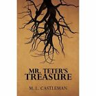 Mr. Teter's Treasure 9781453563144 by M L Castleman Paperback