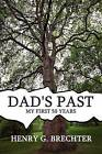 Dad's Past: My First 50 Years by Henry G Brechter (Paperback / softback, 2010)