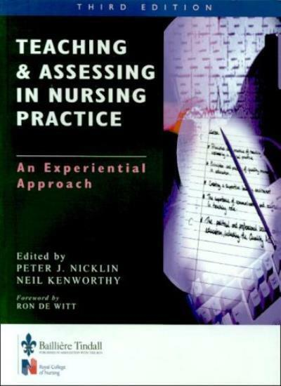 Teaching and Assessing in Nurse Practice: An Experiential Approach, 3e By Peter