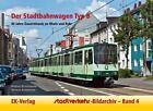 Beitelsmann, M: Stadtverkehr-Bildarchiv 4 Stadtbahnwagen B von Norman Kampmann, Michael Beitelsmann und Michael Kochems (2014, Kunststoffeinband)