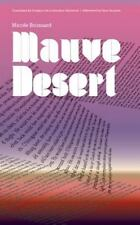 Mauve Desert by Nicole Brossard (2002, Paperback)