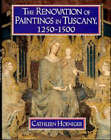 The Renovation of Paintings in Tuscany, 1250-1500 by Cathleen Hoeniger (Hardback, 1995)