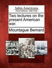 Two Lectures on the Present American War. by Mountague Bernard (Paperback / softback, 2012)