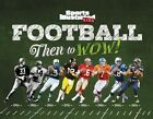 Football Then to Wow! by The Editors of Sports Illustrated Kids (Hardback)