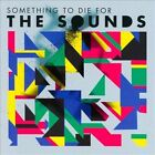 Something to Die For by The Sounds (Sweden) (CD, Mar-2011, Side One Dummy)