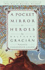 A Pocket Mirror for Heroes by Baltasar Gracian (Paperback / softback)