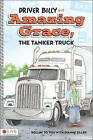 Driver Billy and Amazing Grace, the Tanker Truck by Tate Publishing & Enterprises (Paperback / softback, 2010)