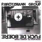 "Fuck de Boere by Peter Br""tzmann (CD, May-2001, Unheard Music Series/Atavistic)"