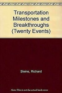 Transportation-Milestones-and-Breakthroughs-by-Steins-Richard