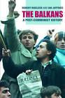 The Balkans: A Post-Communist History by Robert Bideleux, Ian Jeffries (Paperback, 2006)