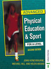Advanced Physical Education and Sport for A-Level by Helen Moors, Michael Hill, John Honeybourne (Paperback, 2000)