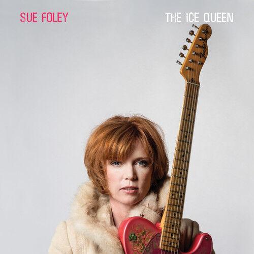 Sue Foley - Ice Queen [New CD]