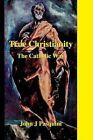 True Christianity The Catholic Way by Father John J Pasquini 9780595305315
