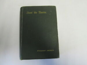 Good-About-The-Theatre-Essays-And-Studies-William-Archer-1886-01-01-First-Ed