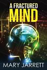 A Fractured Mind by Mary Jarrett (Paperback / softback, 2014)