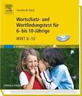 Wortschatz- und Wortfindungstest für 6- bis 10-Jährige & CD-ROM von Christian W. Glück (2011, Gebundene Ausgabe)