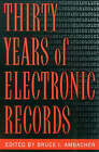 Thirty Years of Electronic Records by Scarecrow Press (Paperback, 2003)