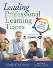 Leading Professional Learning Teams: A Start-Up Guide for Improving Instruction by Susan E. Sather (Paperback, 2009)